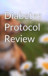 Diabetes Protocol review